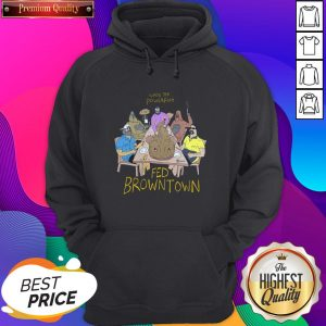 When The Powerfish Fed Browntown Hoodie- Design By Sheenytee.com