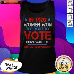 Womens In 1920 Women Won The Right To Vote Don't Waste It Tank Top