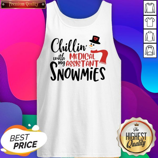Chillin' With My Medical Assistant Snowmies Christmas Tank Top- Design By Sheenytee.com