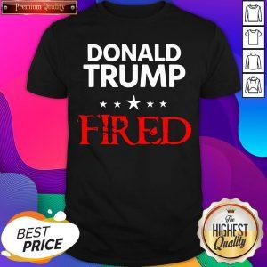 Hot Donald Trump Fired Stars Election Shirt- Design By Sheenytee.com