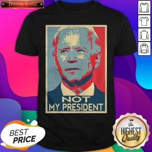 Hot Joe Biden Not My President Art 2020 Shirt- Design By Sheenytee.com
