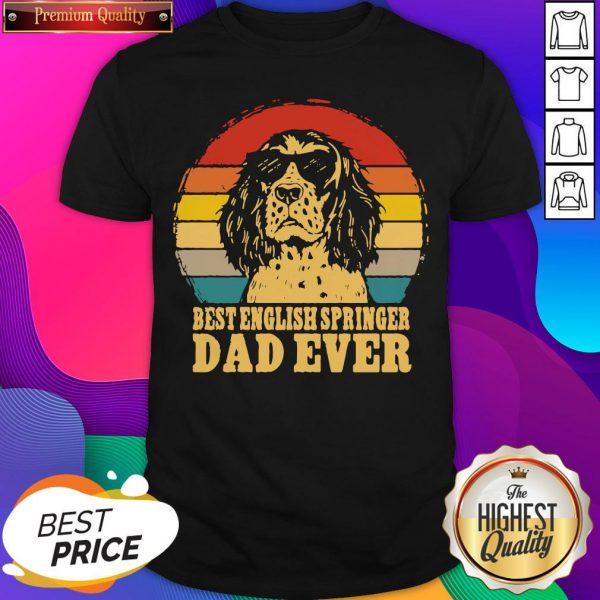 Nice Best English Springer Dad Ever Vintage Shirt- Design By Sheenytee.com