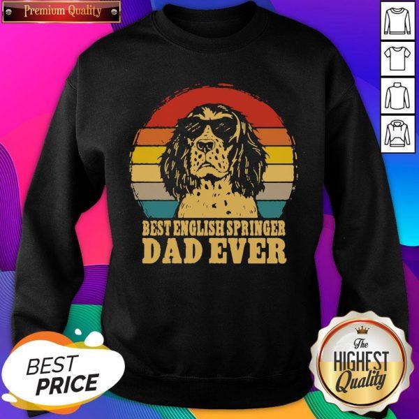 Nice Best English Springer Dad Ever Vintage Sweatshirt- Design By Sheenytee.com