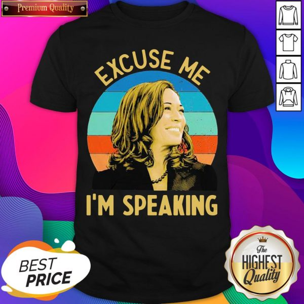 Nice Kamala Harris Excuse Me I'm Speaking Vintage Retro Shirt- Design By Sheenytee.com