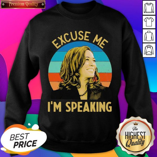Nice Kamala Harris Excuse Me I'm Speaking Vintage Retro Sweatshirt- Design By Sheenytee.com