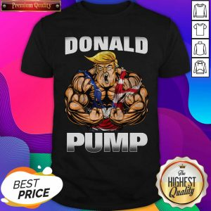 Donald Pump Strong Man Shirt- Design By Sheenytee.com