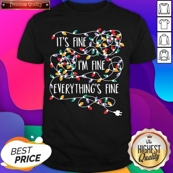 Official It's Fine I'm Fine Everything Is Fine Christmas Lights Shirt- Design By Sheenytee.com