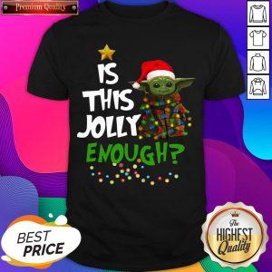 Official Santa Baby Yoda Is This Jolly Enough Christmas Shirt- Design By Sheenytee.com