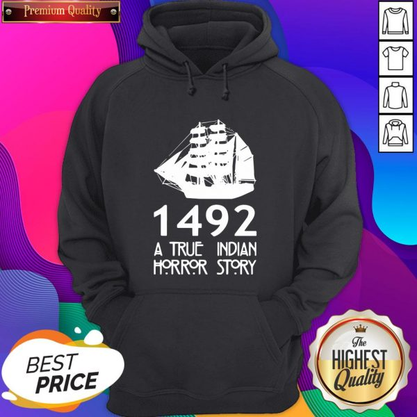 Top 1492 A True Indian Horror Story Hoodie- Design By Sheenytee.com