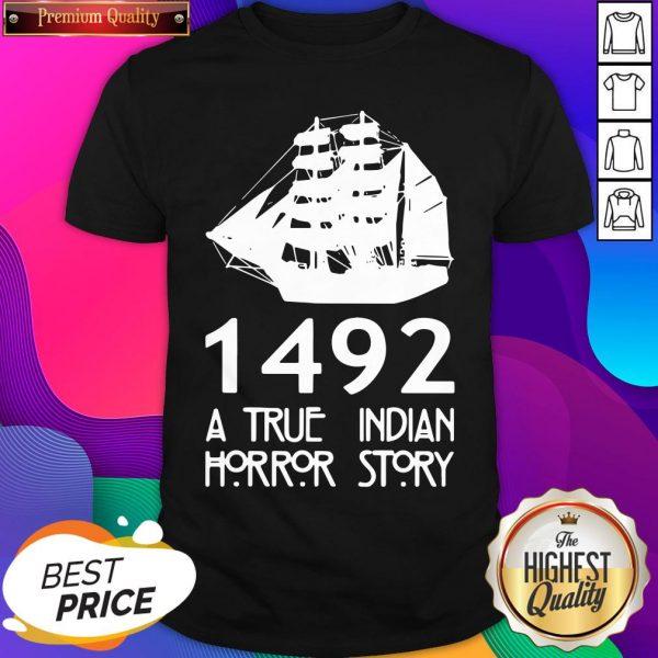 Top 1492 A True Indian Horror Story Shirt- Design By Sheenytee.com