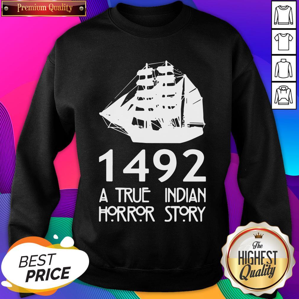 Top 1492 A True Indian Horror Story Sweatshirt- Design By Sheenytee.com
