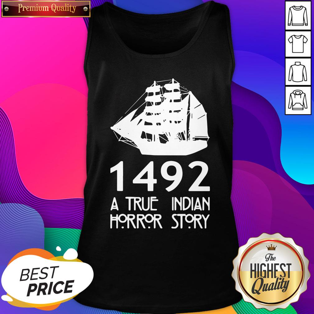Top 1492 A True Indian Horror Story Tank Top- Design By Sheenytee.com