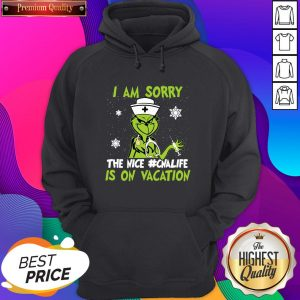 Top Grinch Nurse I am Sorry The Nice #Cnalife Is On Vacation Christmas Hoodie- Design By Sheenytee.com