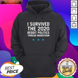 Top I Survived The 2020 Reddit Politics Thread Marathon Hoodie- Design By Sheenytee.com