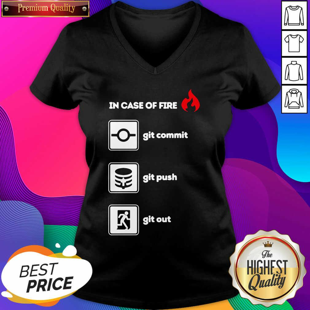 In Case Of Fire Git Commit Git Push And Git Out V-neck- Design By Sheenytee.com