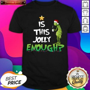 Grinch Is This Jolly Enough Light Christmas Shirt- Design By Sheenytee.com