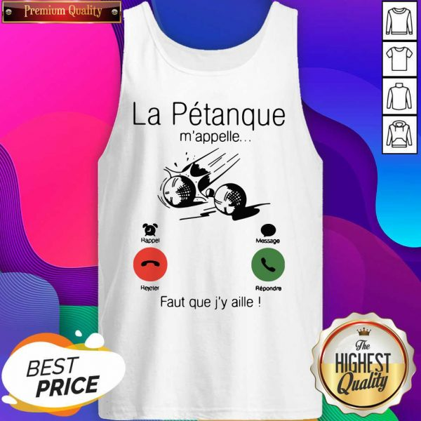 La Petanque M'appelle Faut Que J'y Aille Tank Top- Design By Sheenytee.com