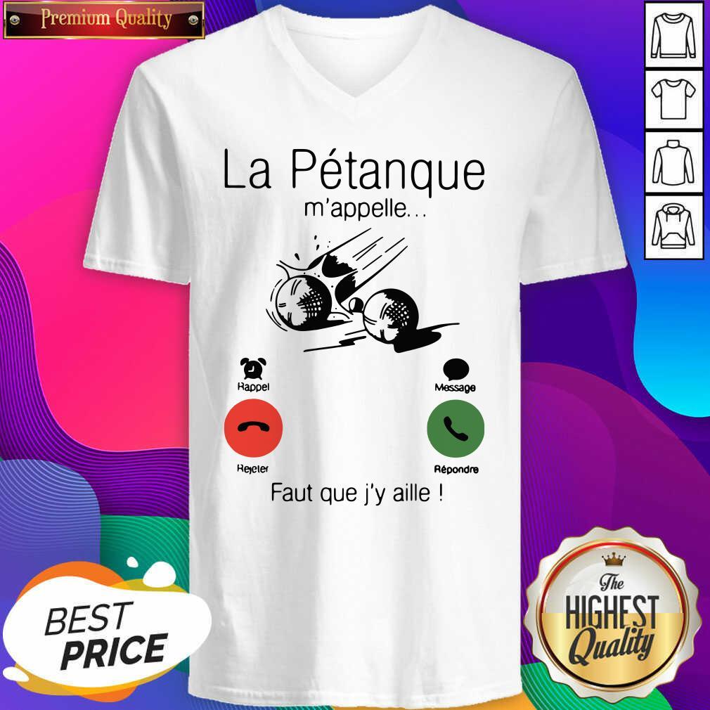 La Petanque M'appelle Faut Que J'y Aille V-neck- Design By Sheenytee.com