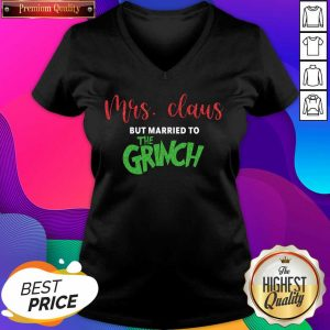 Pretty Mrs Claus But Married To The Grinch Christmas V-neck- Design By Sheenytee.com