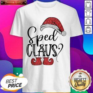 Sped Claus Christmas Shirt- Design By Sheenytee.com