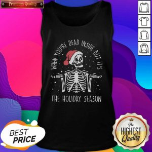 2020 Skeleton When You'Re Dead Inside But It'S The Holiday Season Christmas Tank Top- Design By Sheenytee.com
