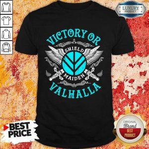 Happy 5 Victory Or Valhalla Shield Maiden Shirt
