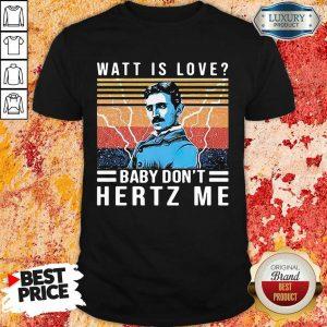 Overjoyed Watt Is Love Baby Dont Hertz 33 Me Vintage Retro Shirt - Design by Sheenytee.com