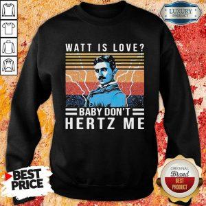 Overjoyed Watt Is Love Baby Dont Hertz 33 Me Vintage Retro Sweatshirt - Design by Sheenytee.com