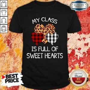 Thoughtful My Class Is Full Of 32 Sweet Hearts Valentine Shirt - Design by Sheenytee.com