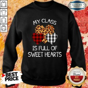 Thoughtful My Class Is Full Of 32 Sweet Hearts Valentine Sweatshirt - Design by Sheenytee.com