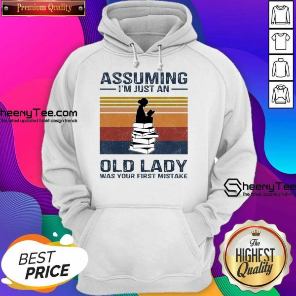 Funny Assuming Im Just Old Lady First Mistake Hoodie