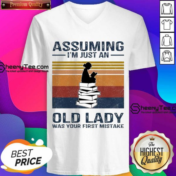 Funny Assuming Im Just Old Lady First Mistake V-neck