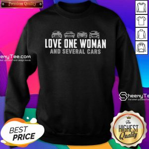 Love One Woman And 1 Several Cars Sweatshirt - Design by Sheenytee.com