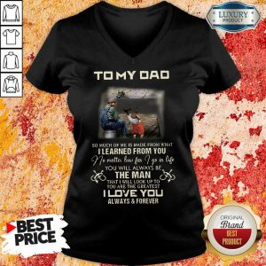 Fishing To My Dad The Man I Love You V-neck