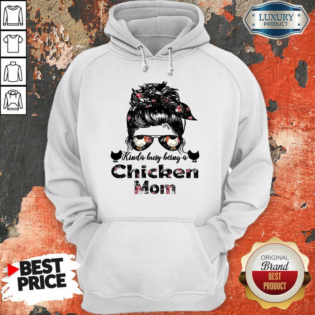 Hot Kinda Busy Being A Chicken Mom Farmer Hoodie