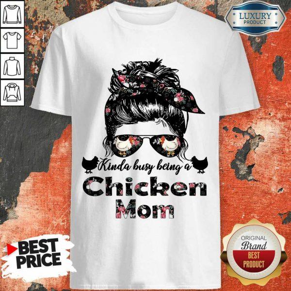 Hot Kinda Busy Being A Chicken Mom Farmer Shirt