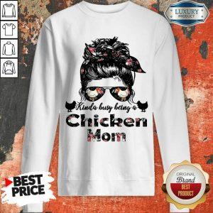 Hot Kinda Busy Being A Chicken Mom Farmer Sweatshirt