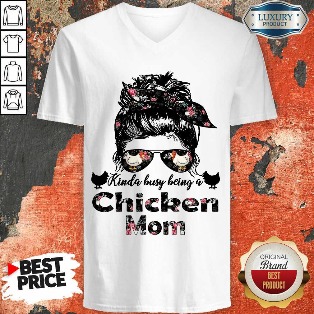 Hot Kinda Busy Being A Chicken Mom Farmer V-neck