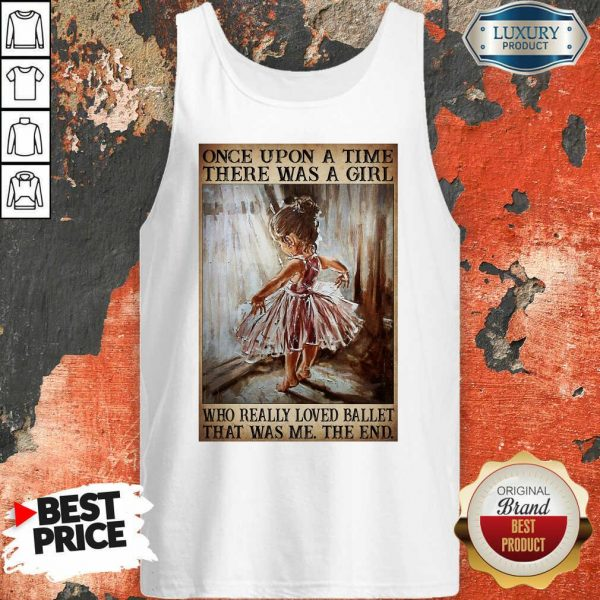 Hot Once Upon A Time There Was A Girl Poster Really Loved Ballet Tank Top
