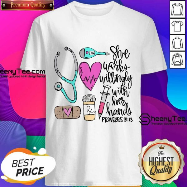 Original She Works Willingly With Her Hands Proverbs Shirt