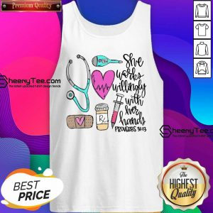 Original She Works Willingly With Her Hands Proverbs Tank Top