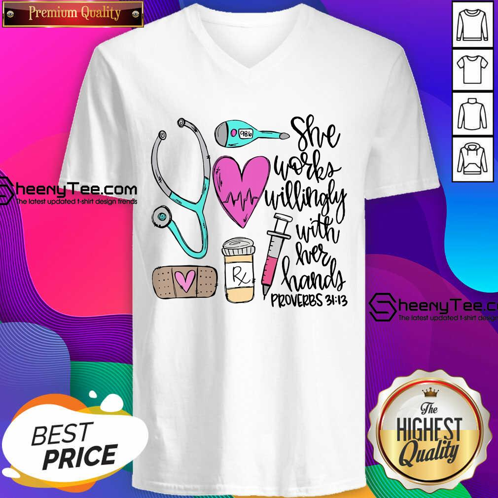 Original She Works Willingly With Her Hands Proverbs V-neck
