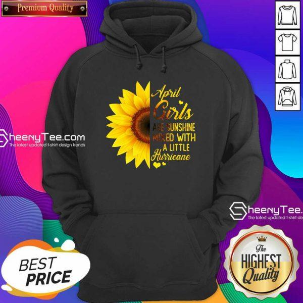 Premium April Girls Are Sunshine Mixed Little Hurricane Sunflower Hoodie