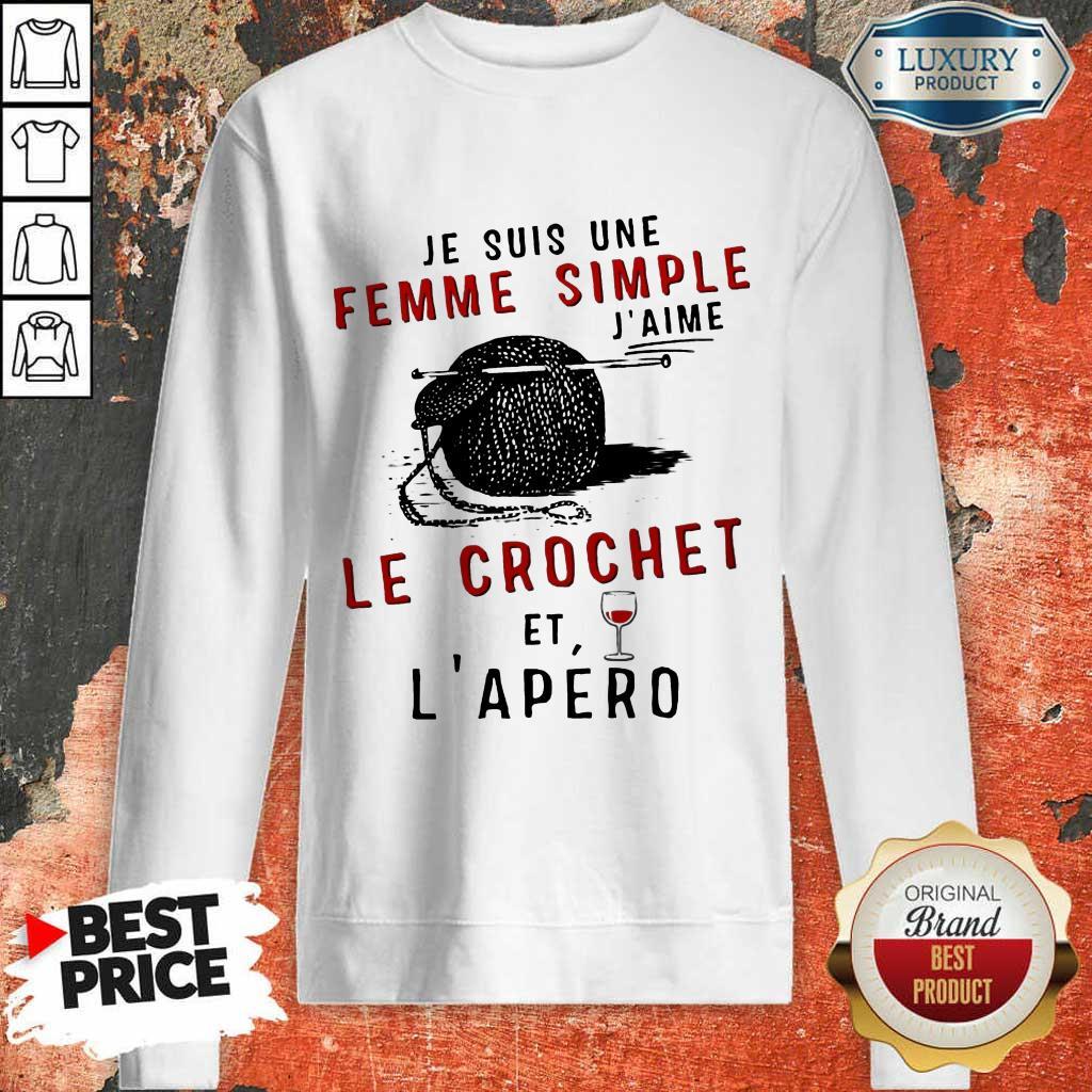 Top Je Suis Une Femme Simple J'aime Le Crochet Et L'apero Sweatshirt