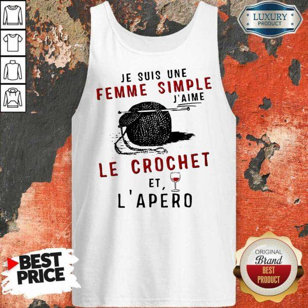 Top Je Suis Une Femme Simple J'aime Le Crochet Et L'apero Tank Top