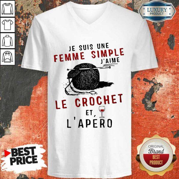 Top Je Suis Une Femme Simple J'aime Le Crochet Et L'apero V-neck