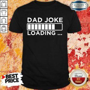 Dad Joke Loading Shirt