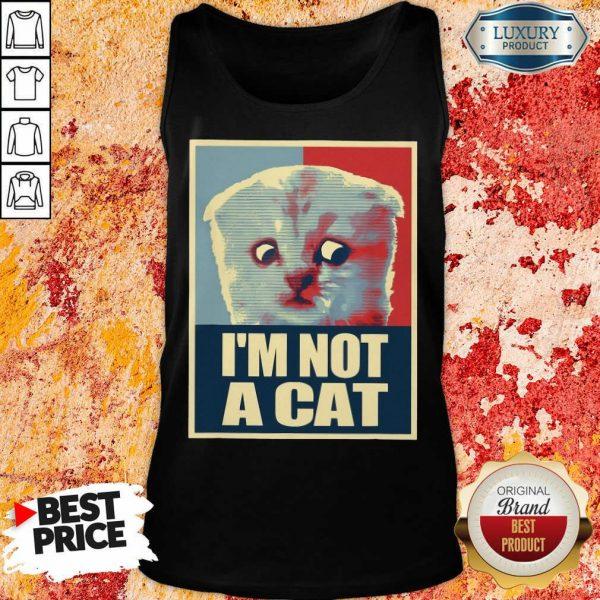 I'm Not A Cat Tank Top