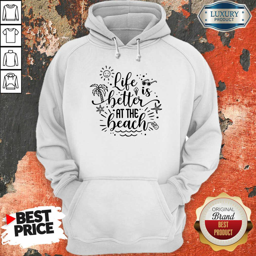 Life Is Better At The Beach Hoodie