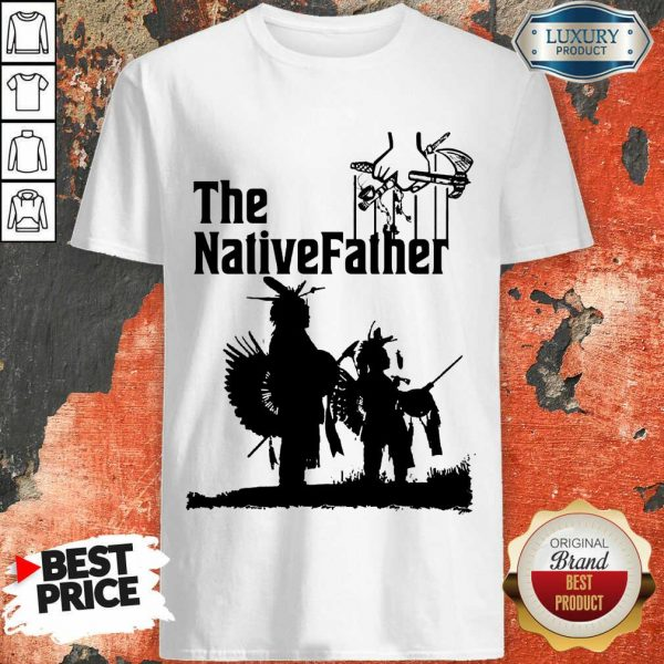 The Native Father Shirt